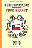Mon Carnet de Voyage Pour Enfant Chili: Journal de Voyage | 102 pages, 15,24 cm x 22,86 cm | Pour accompagner les enfants durant leur séjour