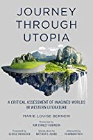 Journey through Utopia: A Critical Examination of Imagined Worlds in Western Literature (Freedom)