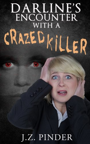 Book: Darline's Encounter With a Crazed Killer by J.Z. Pinder