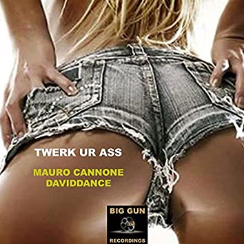 Twerk Ur Ass - Single