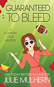 Guaranteed to Bleed (The Country Club Murders Book 2)