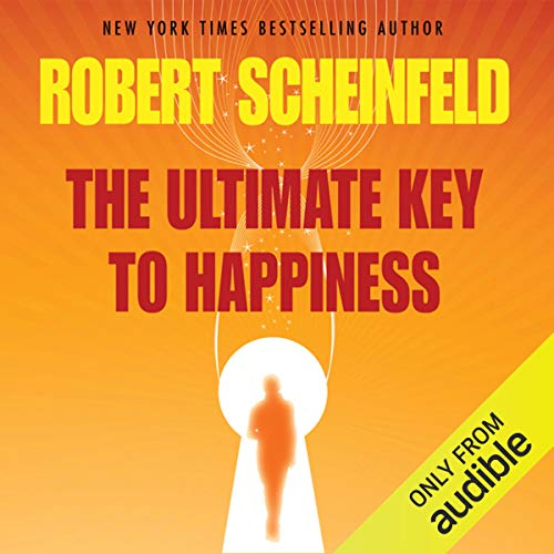 The Ultimate Key to Happiness                   By:                                                                                                                                 Robert A. Scheinfeld                               Narrated by:                                                                                                                                 Jeff Gelder                      Length: 2 hrs and 37 mins     Not rated yet     Overall 0.0