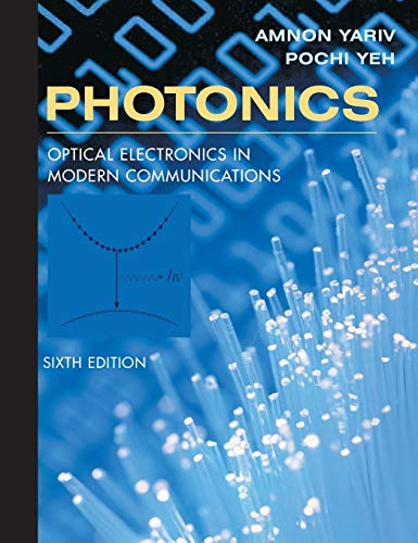 Photonics: Optical Electronics in Modern Communications (The Oxford Series in Electrical and Computer Engineering)