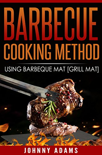 BARBECUE –COOKING METHOD: Using Barbecue Mat [Grill mat] (English Edition)
