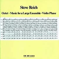 Steve Reich: Octet / Music for a Large Ensemble / Violin Phase (2000-04-18)