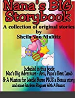Nana's BIG Storybook: A Collection of Original Stories by Sheila von Maltitz