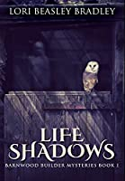 Life Shadows: Premium Hardcover Edition