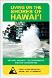 Living on the Shores of Hawaii: Natural Hazards, the Environment, and Our Communities (Latitude 20 Books (Paperback))