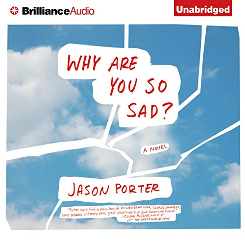 Why Are You So Sad? Audiobook By Jason Porter cover art