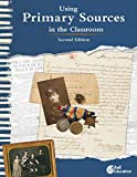 Using Primary Sources in the Classroom, 2nd Edition (Professional Resources for Social Studies Teachers)