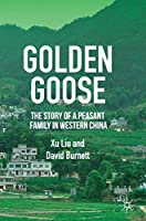 Golden Goose: The Story of a Peasant Family in Western China