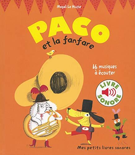 Paco et la Fanfare : 16 Musiques à Écouter (Livre Sonore)- Dès 3 ans