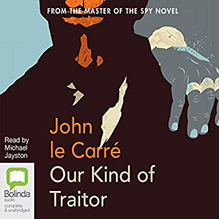 Our Kind of Traitor                   By:                                                                                                                                 John le Carré                               Narrated by:                                                                                                                                 Michael Jayston                      Length: 11 hrs and 25 mins     394 ratings     Overall 3.6