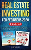 Real Estate Investing Books! - Real Estate Investing for Beginners 2020: 2 Books in 1 - The Ultimate Guide on How to Make Money with Rental Properties, Flipping Houses, Real Estate ... and the Basics of Real Estate Negotiation