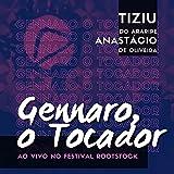 Gennaro, o Tocador (Ao Vivo no Festival Rootstock)