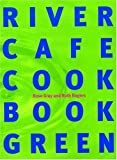 River Cafe Cook Book Green by Rose; Rogers,...