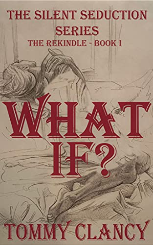 WHAT IF?: the Rekindle (English Edition)