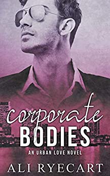 Corporate Bodies: Age gap, boss and employee MM Romance (Urban Love Contemporary MM Romance series Book 3) by [Ali Ryecart]