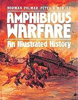 Amphibious Warfare: An Illustrated History