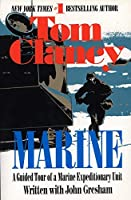 Marine: A Guided Tour of a Marine Expeditionary Unit (Tom Clancy's Military Reference) by Tom Clancy(1996-11-01)