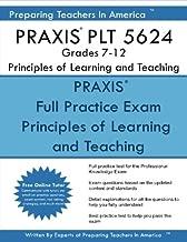 PRAXIS PLT 5624 Grades 7-12: PLT 5624 Study Guide