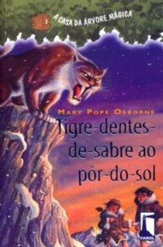 A Casa da Árvore Mágica 7. Tigre-Dentes-de-Sabre ao Pôr do Sol