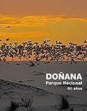 Doñana Parque Nacional. 50 años (Varios)