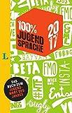 100 Prozent Jugendsprache 2017: Das Buch zum Jugendwort des Jahres