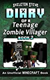 Diary of a Teenage Minecraft Zombie Villager - Book 2: Unofficial Minecraft Books for Kids, Teens, & Nerds - Adventure Fan Fiction Diary Series ... - Devdan the Teen Zombie Villager, Band 2)