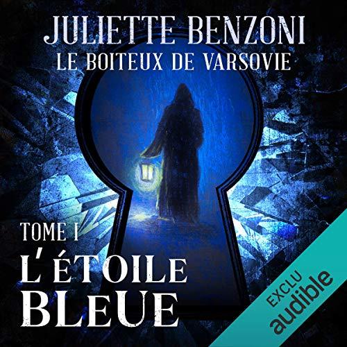 L'étoile Bleue     Le boiteux de Varsovie 1              De :                                                                                                                                 Juliette Benzoni                               Lu par :                                                                                                                                 Roland Agami                      Durée : 12 h et 2 min     16 notations     Global 4,7