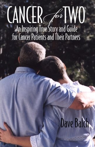 Cancer for Two: An Inspiring True Story and Guide for Cancer Patients and Their Partners (English Edition)