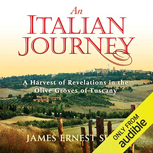 An Italian Journey: A Harvest of Revelations in the Olive Groves of Tuscany: A Pretty Girl, Seven Tuscan Farmers, and a Roberto Rossellini Film: Bella Scoperta
