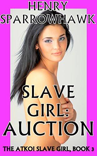 Slave Girl: Auction (The Atkoi Slave Girl Book 3) (English Edition)