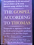 THE GOSPEL ACCORDING TO THOMAS with Newly Discovered Sayings Attributed to Jesus: Coptic Text Established & Translated Didymos Judas Thomas