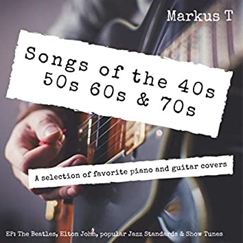Songs of the 40s 50s 60s & 70s