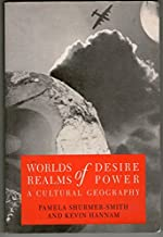 Worlds of Desire, Realms of Power: A Cultural Geography