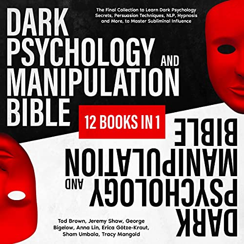 Dark Psychology and Manipulation Bible: 12 Books in 1 cover art