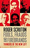 Image of Fools, Frauds and Firebrands: Thinkers of the New Left
