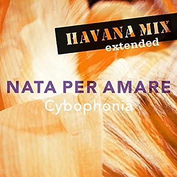 Nata Per Amare (Havana Extended Mix)