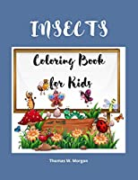 Insects Coloring Book for Kids: A Funny Coloring and Activity Book for Kids Ages 4-10 with Bugs and Other Insects - A Unique Collection of Coloring Pages with Variety of Insects