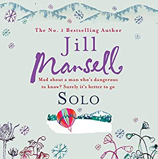 Solo                   By:                                                                                                                                 Jill Mansell                               Narrated by:                                                                                                                                 Penelope Freeman                      Length: 14 hrs and 42 mins     187 ratings     Overall 4.3