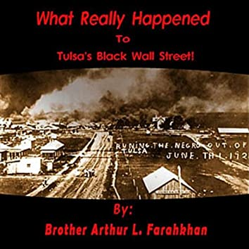 What Really Happened To Tulsa's Black Wall Street!