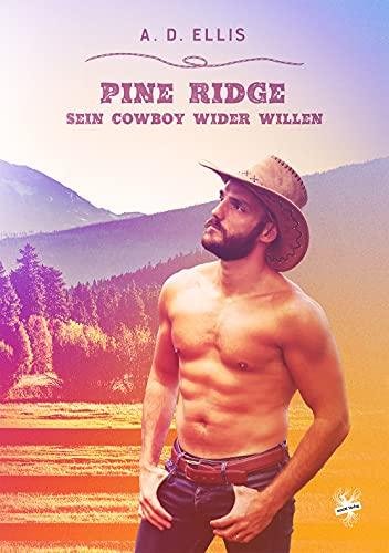Pine Ridge - Sein Cowboy wider Willen