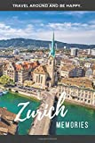 Zurich Memories: Zurich Travel Guide that you write yourself. 120 pages blanko Notebook, Photobook or Journal for your City Trip to Zurich.