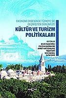 Ekonomi Ekseninde Türkiye'de Gecmisten Günümüze Kültür Ve Turizm Politikalari