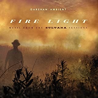 Fire Light: Music From The Sultana Sessions