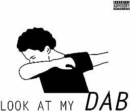 Look At My Dab [Explicit]
