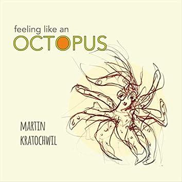 Feeling Like an Octopus