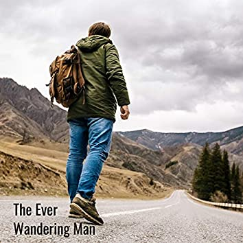 The Ever Wandering Man