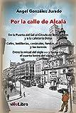Por la calle de Alcalá: De la Puerta del Sol al círculo de Bellas Artes y a la cafetería Dólar....